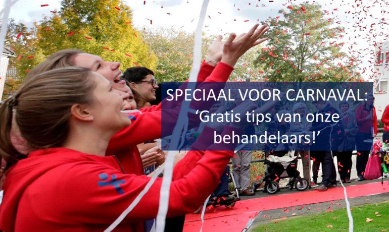 Speciaal voor carnaval: gratis tips van onze behandelaars!