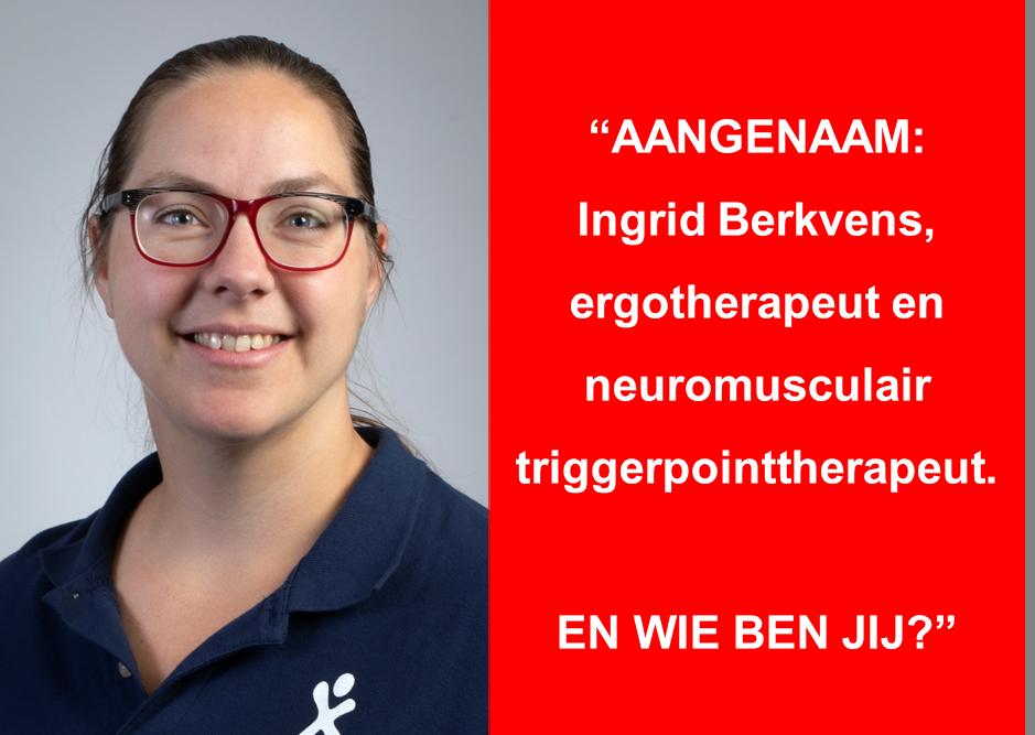 Aangenaam: Ingrid Berkvens, en wie ben jij?